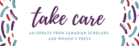 Take care - an update  from Canadian Scholars and Women's Press